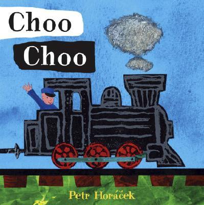 Choo Choo By Horacek, Petr