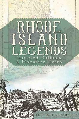 Rhode Island Legends By Reilly-mcgreen, M. E.
